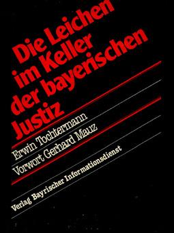 Buch: Die Leichen im Keller der bayrischen Justiz
